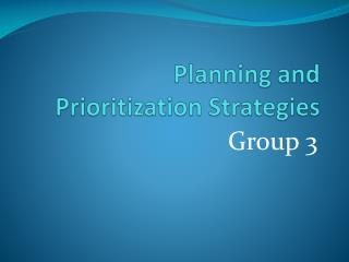 Planning and  Prioritization Strategies