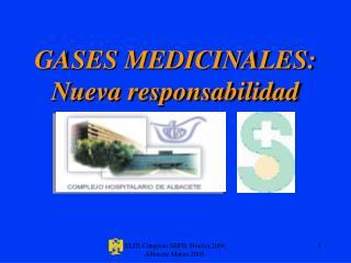 GASES MEDICINALES: Nueva responsabilidad