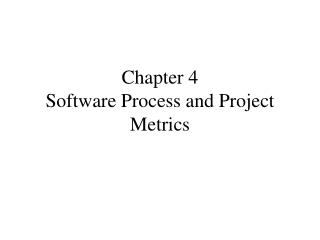 Chapter 4 Software Process and Project Metrics