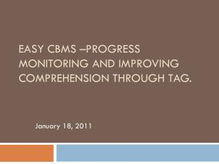 Easy CBMS  –Progress  Monitoring and Improving Comprehension through TAG.
