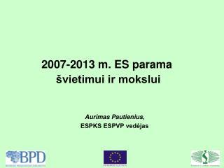 2007-2013 m. E S parama švietimui ir mokslui