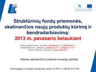 Artūras Jakubavičius ( Lietuvos inovacijų centras )