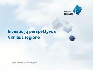 Investicijų perspektyvos  Vilniaus regione