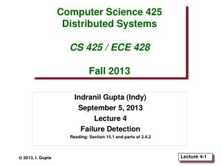 Computer Science 425 Distributed Systems CS 425 / ECE 428 Fall 2013