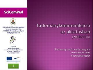 Tudománykommunikáció az oktatásban (2008-2010)