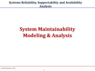 System Maintainability Modeling & Analysis