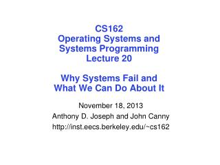 November 18, 2013 Anthony D. Joseph and John Canny inst.eecs.berkeley/~cs162