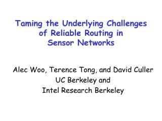 Taming the Underlying Challenges of Reliable Routing in  Sensor Networks