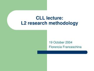 CLL lecture:  L2 research methodology
