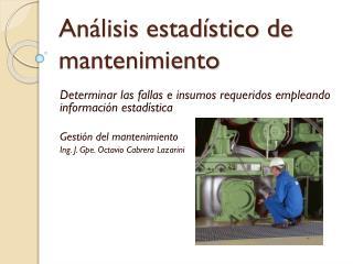 Análisis estadístico de mantenimiento
