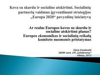 Ar realus Europos kovos su skurdu ir socialine atskirtimi planas?
