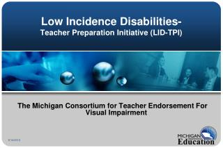 Low Incidence Disabilities-                               Teacher Preparation Initiative (LID-TPI)