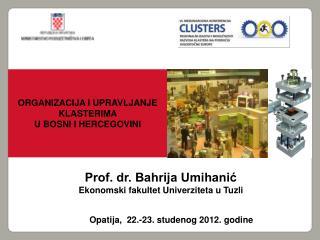 Prof. dr. Bahrija Umihanić Ekonomski fakultet Univerziteta u Tuzli