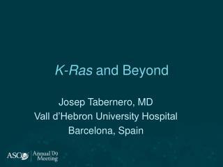 K-Ras  and Beyond