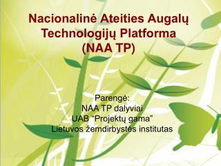 Nacionalinė Ateities Augalų Technologijų Platforma  (NAA TP)