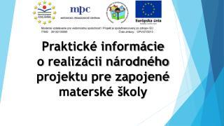 Praktické informácie orealizácii národného projektu pre zapojené materské školy