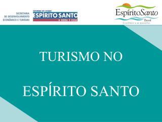 TURISMO NO  ESP Í RITO SANTO