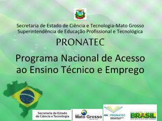 Objetivos do PRONATEC: Lei 12.513 de outubro de 2011