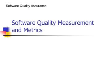 Software Quality Measurement and Metrics