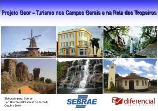 Projeto Geor � Turismo nos Campos Gerais e na Rota dos Tropeiros