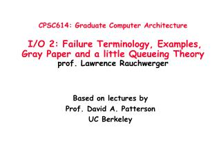 Based on lectures by  Prof. David A. Patterson UC Berkeley