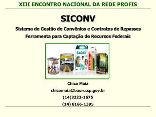 SICONV Sistema de Gestão de Convênios e Contratos de Repasses