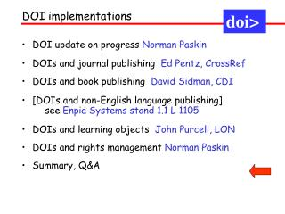 DOI update on progress  Norman Paskin  DOIs and journal publishing   Ed Pentz, CrossRef