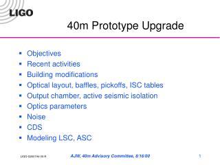 40m Prototype Upgrade
