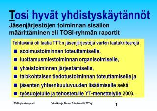 Tehtävänä oli laatia TTT:n jäsenjärjestöjä varten laatukriteerejä