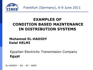 EXAMPLES OF  CONDITION BASED MAINTENANCE  IN DISTRIBUTION SYSTEMS