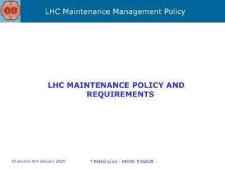 LHC MAINTENANCE POLICY AND REQUIREMENTS