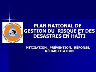 PLAN NATIONAL DE  GESTION DU  RISQUE ET DES DESASTRES EN HAÏTI