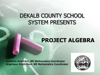 DEKALB COUNTY SCHOOL SYSTEM PRESENTS