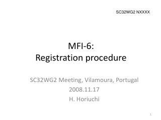MFI-6:  Registration procedure