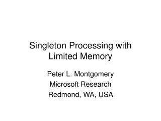 Singleton Processing with Limited Memory