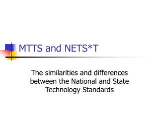 MTTS and NETS*T