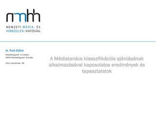 A Médiatanács klasszifikációs ajánlásának alkalmazásával kapcsolatos eredmények és tapasztalatok