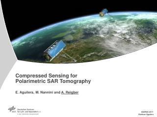 Compressed Sensing for Polarimetric SAR Tomography E. Aguilera, M. Nannini and  A. Reigber