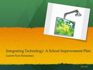 Integrating Technology: A School Improvement Plan
