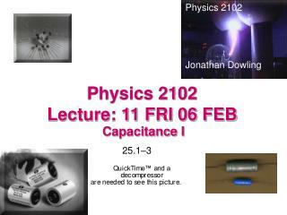 Physics 2102  Lecture: 11 FRI 06 FEB