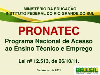 MINISTÉRIO DA EDUCAÇÃO INSTITUTO FEDERAL DO RIO GRANDE DO SUL