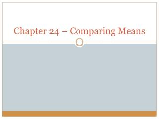 Chapter 24 – Comparing Means