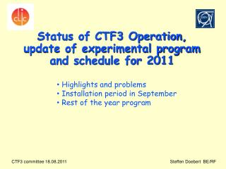 Status of CTF3 Operation, update of experimental program and schedule for 2011