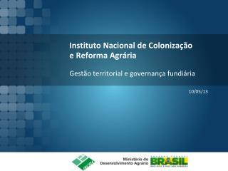 Instituto Nacional de Colonização  e Reforma Agrária G estão territorial e governança fundiária