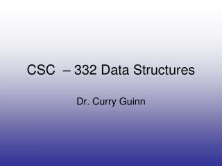 CSC  – 332 Data Structures