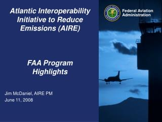 Atlantic Interoperability Initiative to Reduce Emissions (AIRE)  FAA Program Highlights