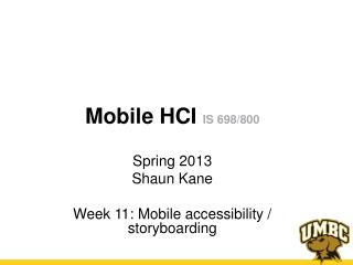Mobile HCI  IS 698/800