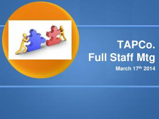 TAPCo.  Full Staff Mtg