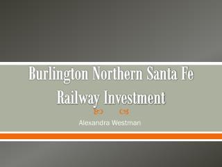 Burlington Northern Santa Fe Railway Investment