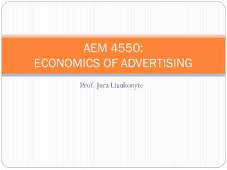 AEM 4550: ECONOMICS OF ADVERTISING